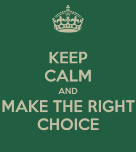 keep-calm-and-make-the-right-choice-3